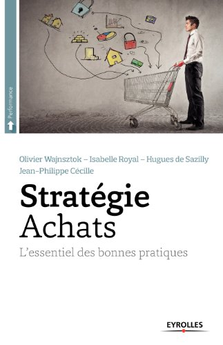 Stratégie achats: L'essentiel des bonnes pratiques par Jean-Philippe Cécille
