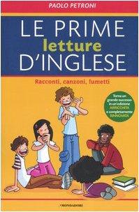 Le prime letture d'inglese. Racconti, canzoni, fumetti. Ediz. bilingue