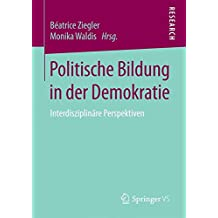 Politische Bildung in der Demokratie: Interdisziplinäre Perspektiven