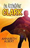 En attendant Clark