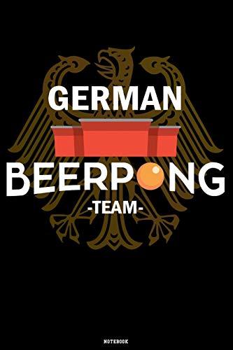 German Beerpong Team Notebook: Beer Pong Notizbuch Jeder Wurf ein Treffer Notebook Bierpong Champion Bier Pong Trickshot König Geschenk