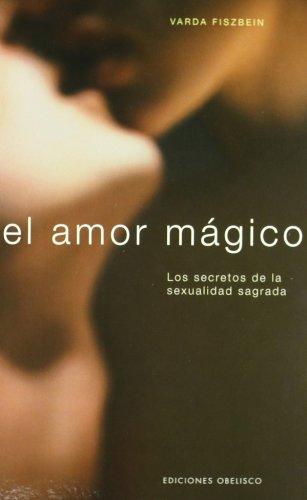 El amor mágico (Cartoné) (SALUD Y SEXUALIDAD) por Varda Fiszbein