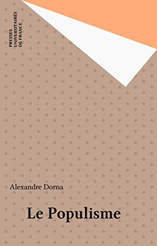 Le Populisme (Que sais-je ? t. 3531) par Alexandre Dorna