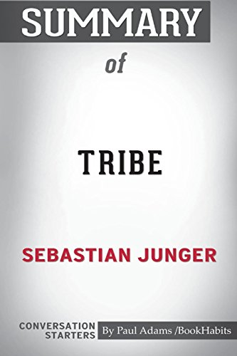 Summary of Tribe by Sebastian Junger: Conversation Starters