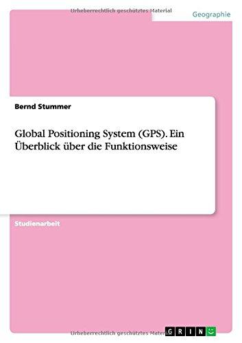 Global Positioning System (GPS). Ein Überblick über die Funktionsweise