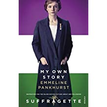 My Own Story: Inspiration for the major motion picture Suffragette
