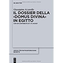 """Il dossier della """"domus divina"""" in Egitto (Archiv für Papyrusforschung und verwandte Gebiete - Beihefte, Band 32)"""