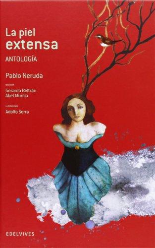 La piel extensa (Antologia) (Adarga) por Pablo Neruda
