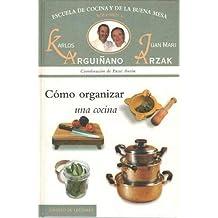 ESCUELA DE LA COCINA Y DE LA BUENA MESA Nº 6: Como organizar una cocina