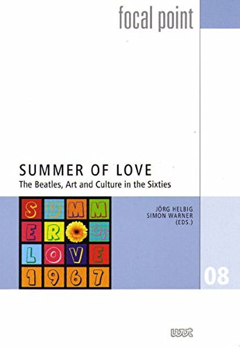 Summer of Love: The Beatles, Art and Culture in the Sixties (Focal Point)