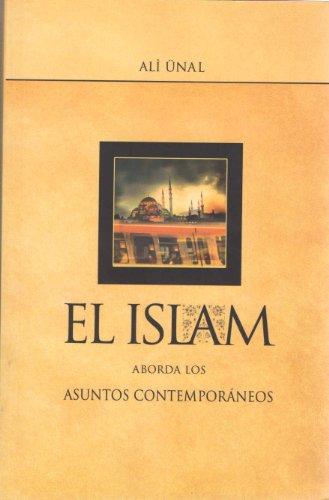 El Islam Aborda Los Asuntos/Islam Addresses The Issues por Ali Unal