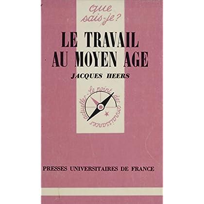 Le Travail au Moyen Âge (Que sais-je ? t. 1186)