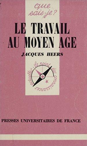 Le Travail au Moyen Âge (Que sais-je ? t. 1186) par Jacques Heers