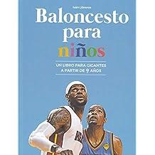 Baloncesto para niños: Un libro para gigantes a partir de 9 años