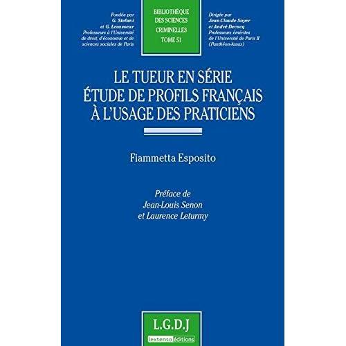 Le tueur en série, étude de profils français à l'usage des praticiens