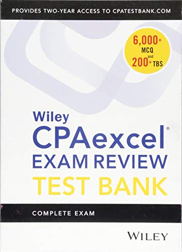 Wiley CPAexcel Exam Review 2019 Test Bank: Complete Exam (2–year access)