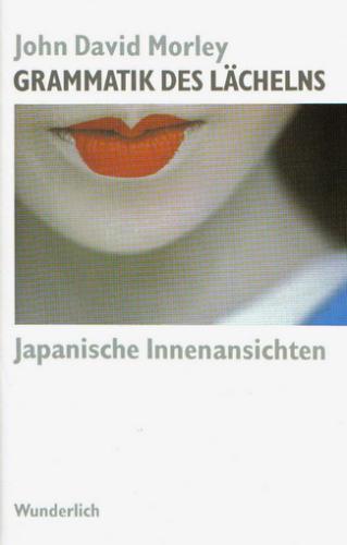 Grammatik des Lächelns. Japanische Innenansichten