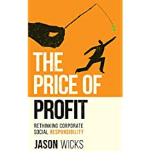 The Price of Profit: Rethinking Corporate Social Responsibility (English Edition)