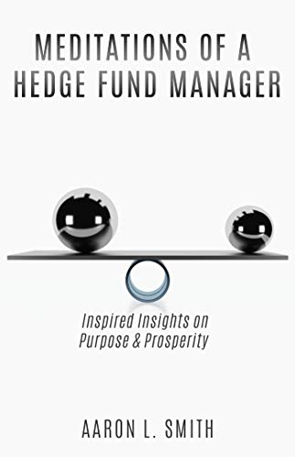Meditations of a Hedge Fund Manager: Inspired Insights on Purpose & Prosperity (English Edition)