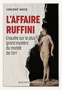 L'Affaire Ruffini: Enquête sur le plus grand mystère du monde de l'art