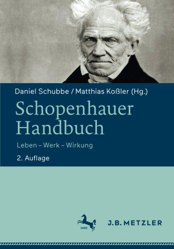 Schopenhauer-Handbuch: Leben - Werk - Wirkung (Handbuch Für Das Leben)