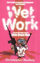 Wet Work by Christopher Buckley (2003-08-01)