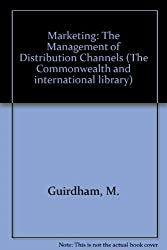 Marketing: The Management of Distribution Channels (The Commonwealth and international library)