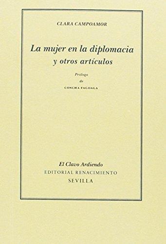 La mujer en la diplomacia y otros artículos (El Clavo Ardiendo) por Clara Campoamor