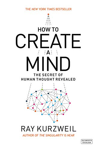 How to Create a Mind: The Secret of Human Thought Revealed (English Edition) por Ray Kurzweil