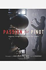 Passion for Pinot: A Journey Through America's Pinot Noir Country Hardcover