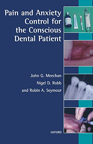 Pain and Anxiety Control for the Conscious Dental Patient (Oxford Medical Publications) by John G. Meechan (21-May-1998) Paperback