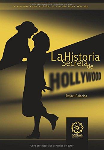 Historia Secreta De Hollywood por Rafael Palacios Lopez