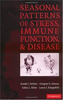 Seasonal Patterns Of Stress, Immune Function, And Disease por Randy J. Nelson