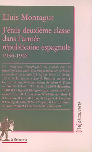 J'étais deuxième classe dans l'armée républicaine espagnole (1936 - 1945) par Lluis Montagut
