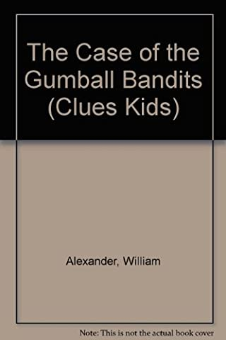 The Case of the Gumball Bandits
