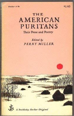 The American Puritans - Their Prose and Poetry