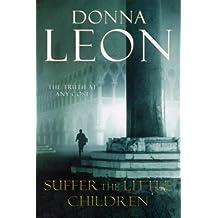 Suffer the Little Children: (Brunetti 16) (Commissario Brunetti) (English Edition)