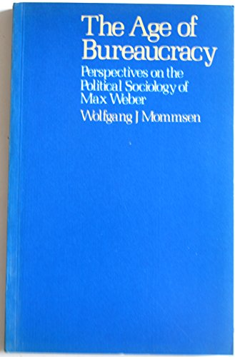The Age of Bureaucracy: Perspectives On the Political Sociology of Max Weber Edition: Reprint