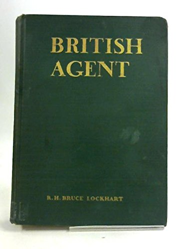 British Agent, by R. H. Bruce Lockhart; with an Introduction by Hugh Walpole