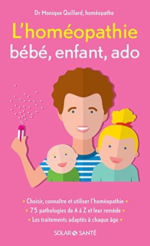 L'homéopathie bébé, enfant, ado