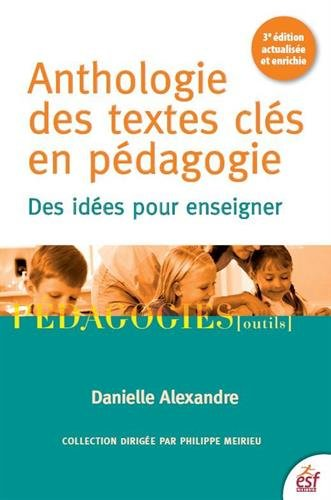 Anthologie des textes clés en pédagogie : Des idées pour enseigner