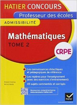 Concours professeur des écoles 2015 - Mathématiques Tome 2 - Epreuve écrite d'admissibilité de Michel Mante ,Roland Charnay ( 16 juillet 2014 )