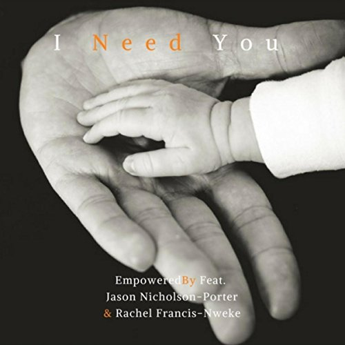 I Need You (feat. Jason Nicholson-Porter & Rachel Francis-Nweke)