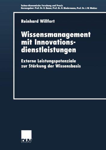Wissensmanagement mit Innovationsdienstleistungen . Externe Leistungspotenziale zur Stärkung der Wissensbasis (Techno-ökonomische Forschung und Praxis)
