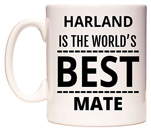 HARLAND Is The World's BEST Mate Tazza di WeDoMugs