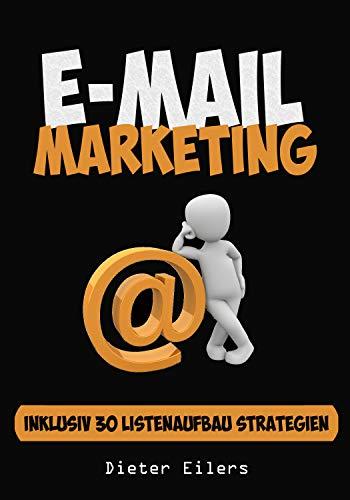 E-Mail Marketing: Die Ultimative Anleitung, wie sie sofort mit Emails Geld verdienen