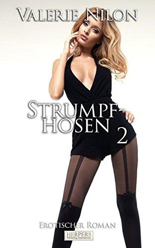 Strumpfhosen 2 - Erotischer Roman [Edition Edelste Erotik] (Designer-strumpfhosen)