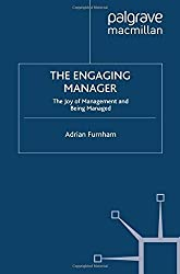The Engaging Manager: The Joy of Management and Being Managed by A. Furnham (2012-10-29)