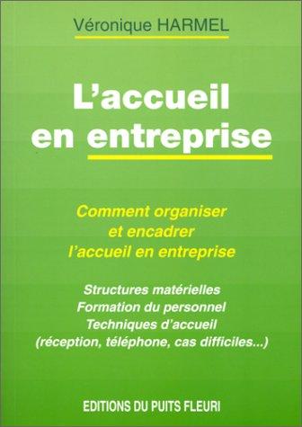 L'accueil en entreprise. Structures nécessaires, formation et techniques d'accueil, 1ère édition par V. Harmel