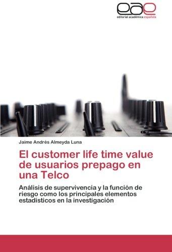 El customer life time value de usuarios prepago en una Telco por Almeyda Luna Jaime Andrés
